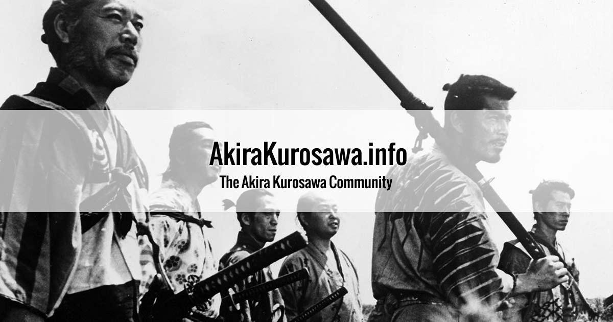 Akira Kurosawa Info The Akira Kurosawa Community