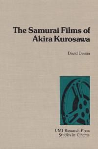 The Samurai Films of Akira Kurosawa