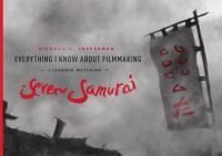 Everything I Know About Filmmaking I Learned From Akira Kurosawa