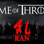 Game of Thrones and Ran